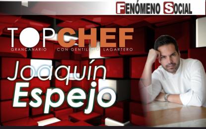 Entrevista a un Fenómeno de la Restauración de Gran Canaria,  al Top Chef Joaquín Espejo
