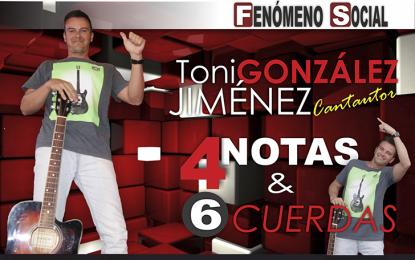 """Entrevista con el cantautor Toni González Jiménez, con """"Cuatro notas y 6 cuerdas"""""""