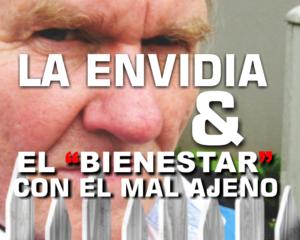 """CAUSAS: LA ENVIDIA Y EL """"BIENESTAR"""" CON EL MAL AJENO"""